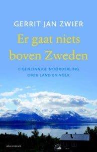 Gerrit Jan Zwier er gaat niets boven zweden Arctic Happenings - Een hart onder de riem